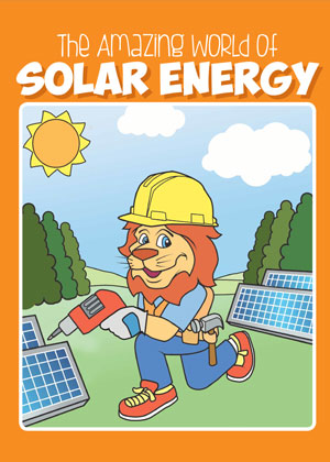 The amazing world of solar energy project energy savers for What is solar energy for kids