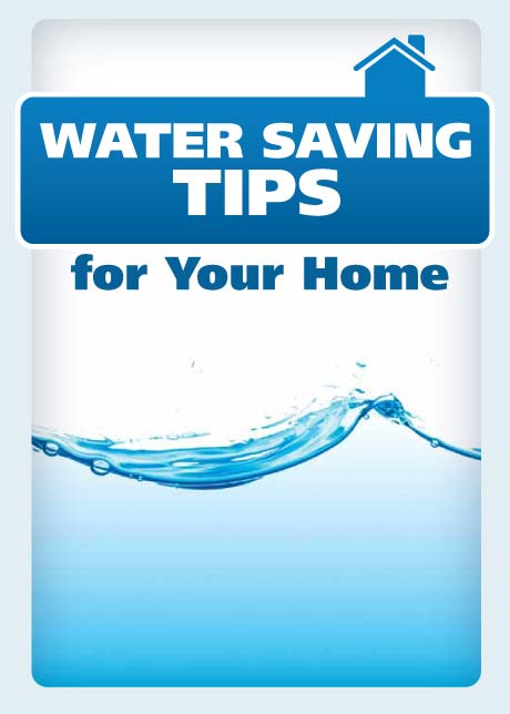 Water saving tips for your home project energy savers for How to save water in your house